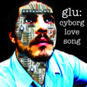 CYBORG LOVE SONG by glu