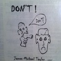 DON'T! by James Michael Taylor