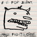 b is for burnt by angie fights crime
