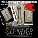 35.Play Slender  by SUB OUT RIPPER