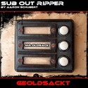 38.Geoldsackt by SUB OUT RIPPER
