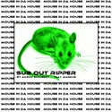 47.Mouse In Da House (New Mix) by SUB OUT RIPPER
