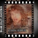 1.1 Dark Rider by SUB OUT RIPPER
