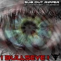 5.1 Bullseye by SUB OUT RIPPER