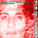 17.Skin in Wax or Plastic Electro Botleg Mix by SUB OUT RIPPER
