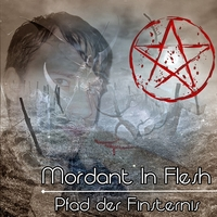 19.Pfad der Finsternis - Single by Mordant In Flesh