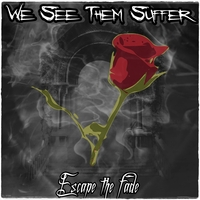 03.Escape the fade - Single by We See Them Suffer