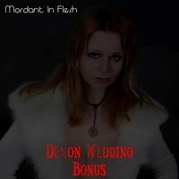 02.Demon Wedding Bonus by Mordant In Flesh
