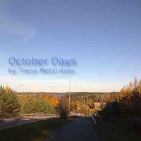 October Days by These Metal Days