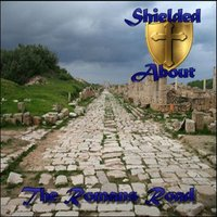 The Romans Road by Shielded About