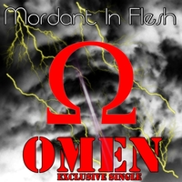 01.Omen - Exclusive Single by Mordant In Flesh