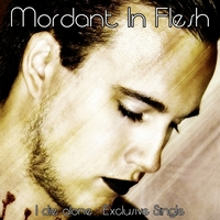 10.I die alone - Exclusive Single by Mordant In Flesh