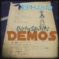 RPM2016 Demos by Dirty Spirits