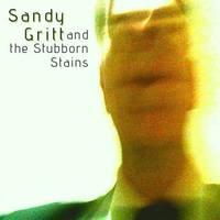 and The Stubborn Stains (EP) by Sandy Gritt