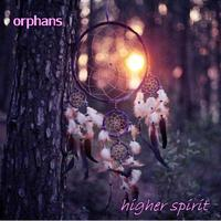 Higher Spirit by Orphans